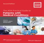 THE ADA PRACTICAL GUIDE TO PATIENTS WITH MEDICAL CONDITIONS; SECOND EDITION