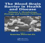 THE BLOOD-BRAIN BARRIER IN HEALTH AND DISEASE, VOLUME ONE: MORPHOLOGY, BIOLOGY AND IMMUNE FUNCTION.