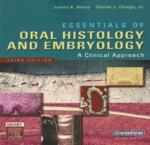 ESSENTIALS OF ORAL HISTOLOGY AND EMBRYOLOGY: A CLINICAL APPROACH; THIRD EDITION