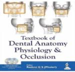 TEXTBOOK OF DENTAL ANATOMY, PHYSIOLOGY AND OCCLUSION.