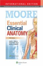 ESSENTIAL CLINICAL ANATOMY; FIFTH EDITION