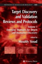 TARGET DISCOVERY AND VALIDATION REVIEWS AND PROTOCOLS; VOLUME 1: EMERGING STRATEGIES FOR TARGETS AND BIOMARKER DISCOVERY.